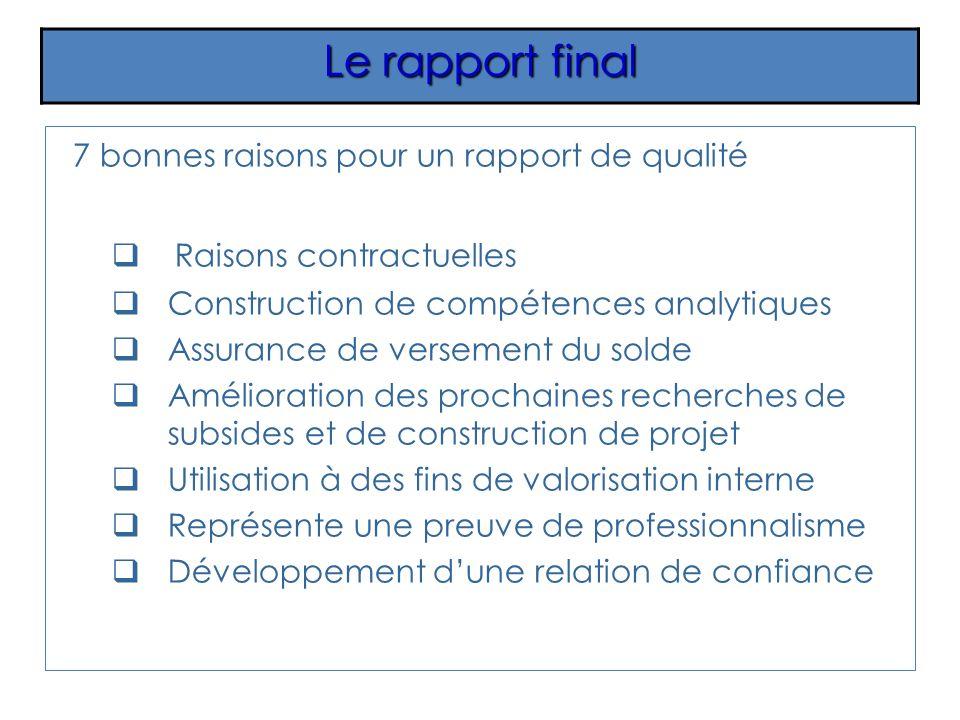 7 bonnes raisons pour un rapport de qualité Raisons contractuelles Construction de compétences analytiques Assurance de versement du solde Amélioratio