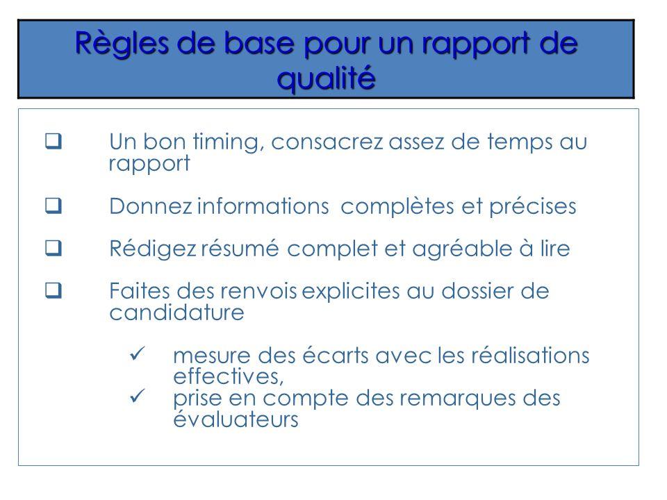 Règles de base pour un rapport de qualité Un bon timing, consacrez assez de temps au rapport Donnez informations complètes et précises Rédigez résumé