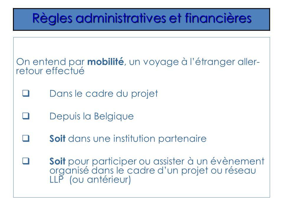 On entend par mobilité, un voyage à létranger aller- retour effectué Dans le cadre du projet Depuis la Belgique Soit dans une institution partenaire S