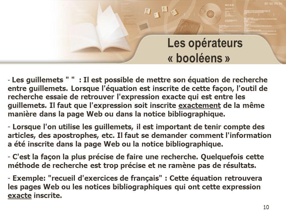 10 Les opérateurs « booléens » - Les guillemets : Il est possible de mettre son équation de recherche entre guillemets.