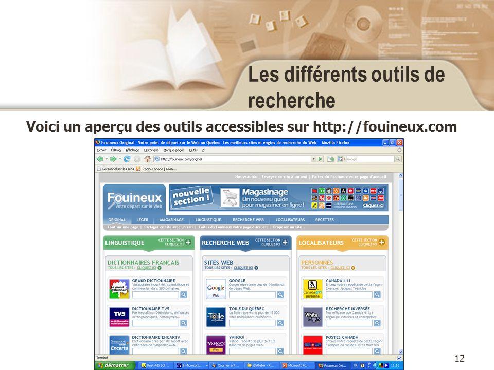 12 Les différents outils de recherche Voici un aperçu des outils accessibles sur http://fouineux.com