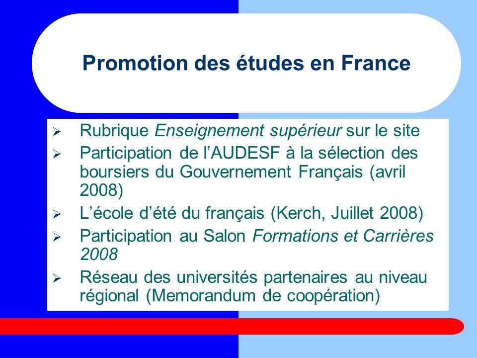 Contacts avec les entreprises développement de partenariat avec lACFAU (participation à des réunions; échange et diffusion de linformation) présentation des opportunités de coopération (emploi, co-financement des bourses, stages, rencontres thématiques) Forum de lemploi (Mars 2008) Forum des entreprises françaises (Avril 2009)
