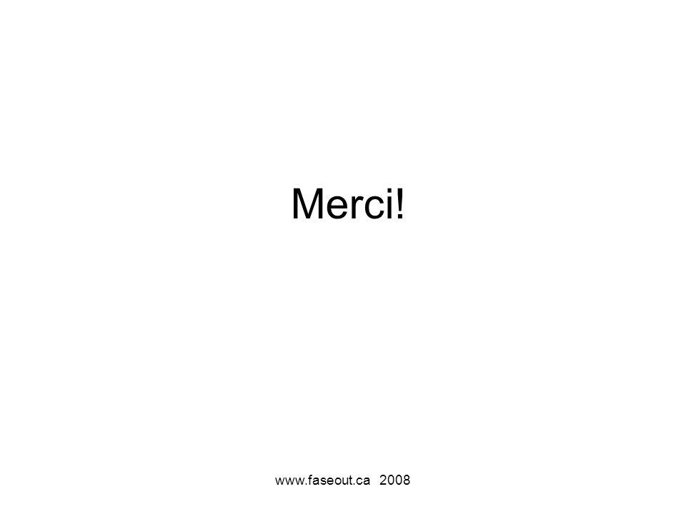 www.faseout.ca 2008 Merci!