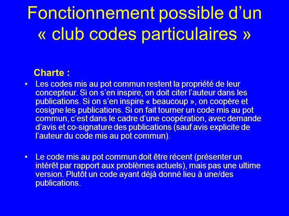 Fonctionnement possible dun « club codes particulaires » Charte : Les codes mis au pot commun restent la propriété de leur concepteur.