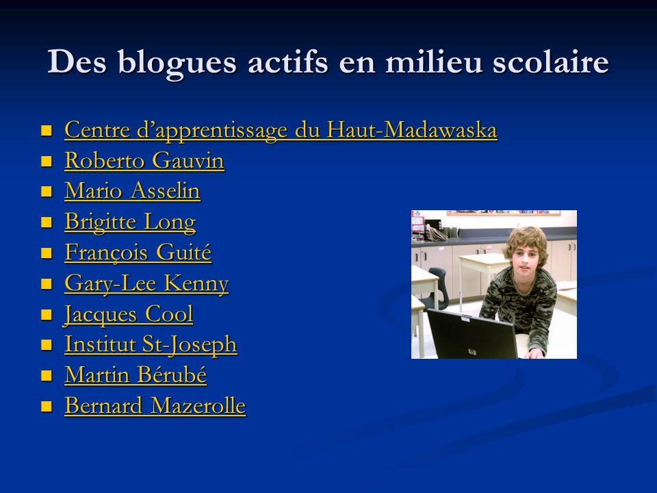 Des blogues actifs en milieu scolaire Centre dapprentissage du Haut-Madawaska Centre dapprentissage du Haut-Madawaska Centre dapprentissage du Haut-Ma