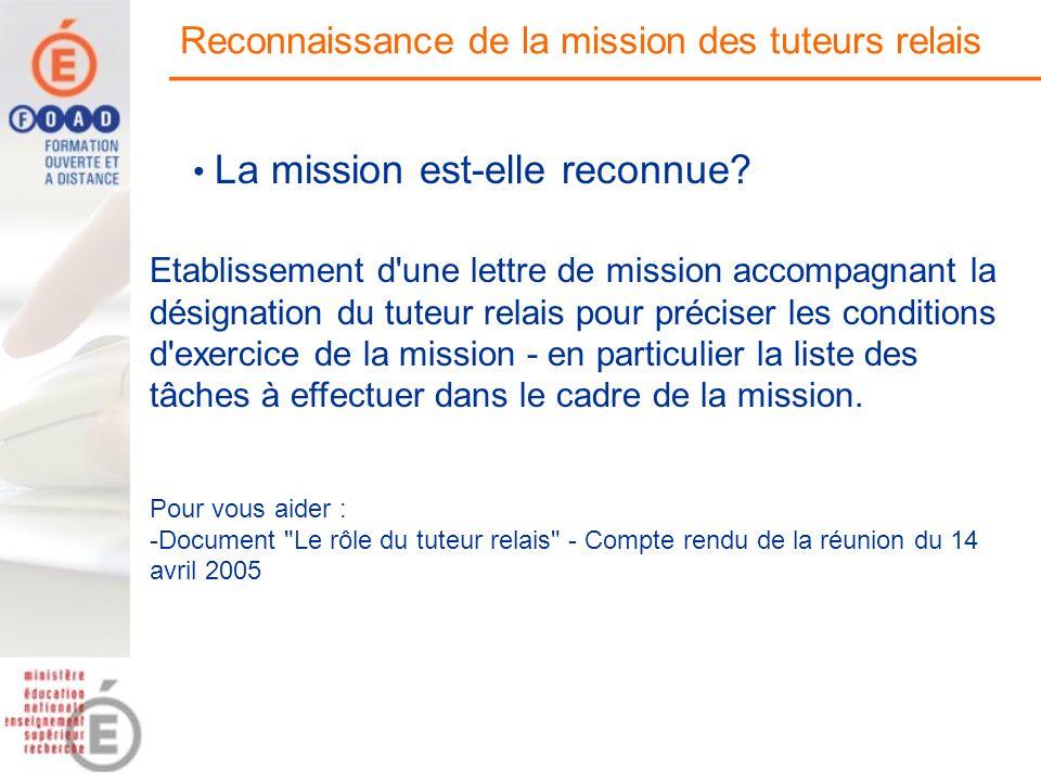 Reconnaissance de la mission des tuteurs relais Etablissement d'une lettre de mission accompagnant la désignation du tuteur relais pour préciser les c