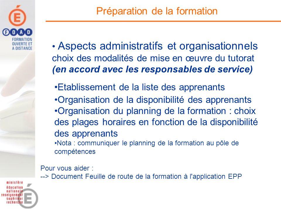 Préparation de la formation Etablissement de la liste des apprenants Organisation de la disponibilité des apprenants Organisation du planning de la fo