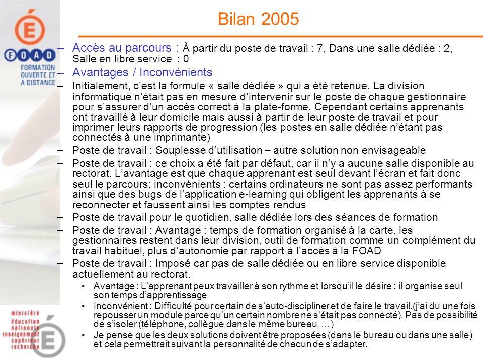 Bilan 2005 –Accès au parcours : À partir du poste de travail : 7, Dans une salle dédiée : 2, Salle en libre service : 0 –Avantages / Inconvénients –In