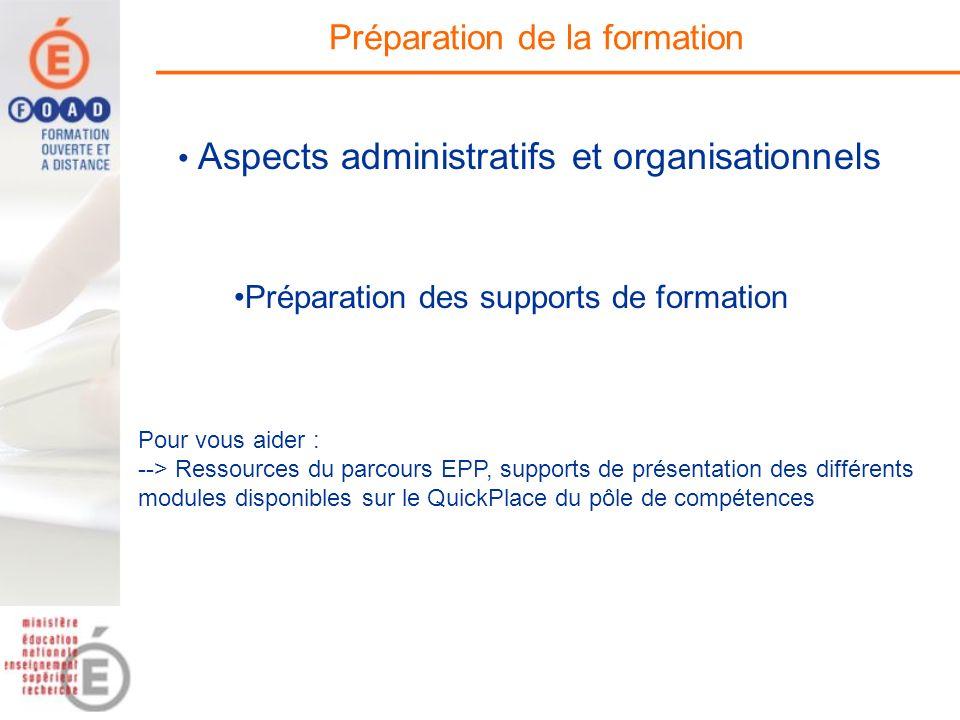 Préparation de la formation Préparation des supports de formation Pour vous aider : --> Ressources du parcours EPP, supports de présentation des diffé