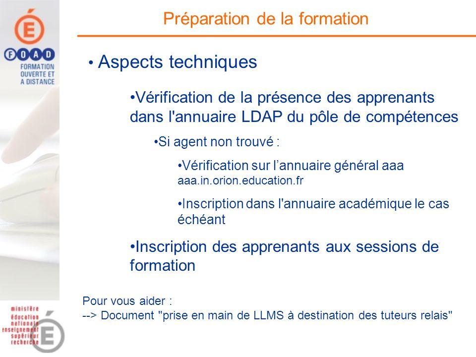 Préparation de la formation Vérification de la présence des apprenants dans l'annuaire LDAP du pôle de compétences Si agent non trouvé : Vérification