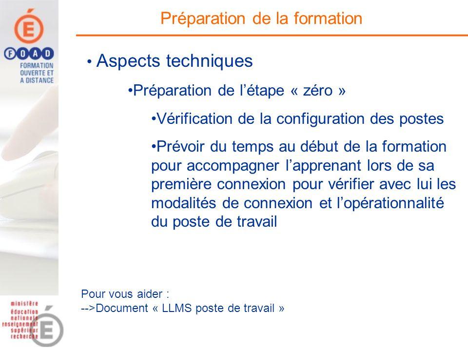 Préparation de la formation Préparation de létape « zéro » Vérification de la configuration des postes Prévoir du temps au début de la formation pour