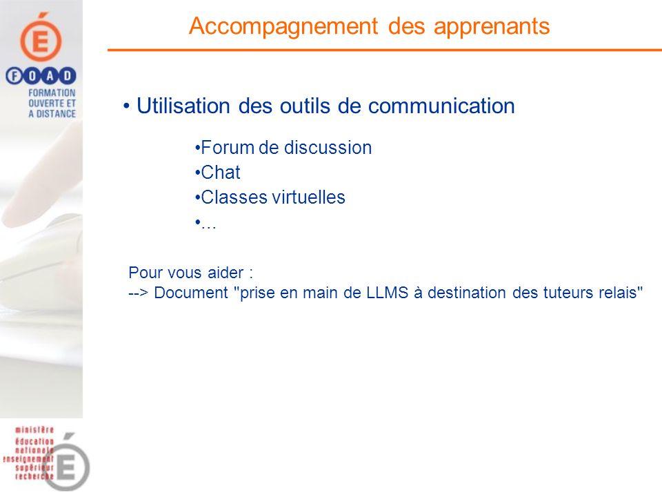 Accompagnement des apprenants Forum de discussion Chat Classes virtuelles... Pour vous aider : --> Document