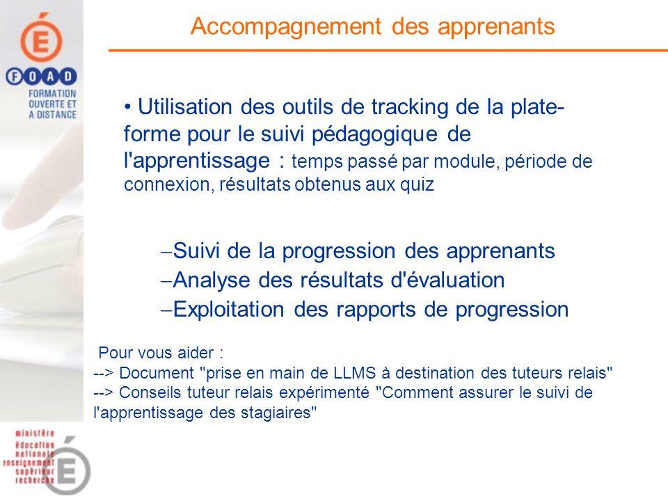 Accompagnement des apprenants Suivi de la progression des apprenants Analyse des résultats d'évaluation Exploitation des rapports de progression Pour