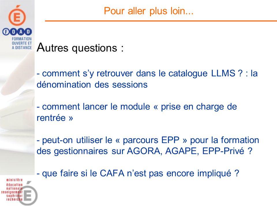 A utres questions : - comment sy retrouver dans le catalogue LLMS ? : la dénomination des sessions - comment lancer le module « prise en charge de ren