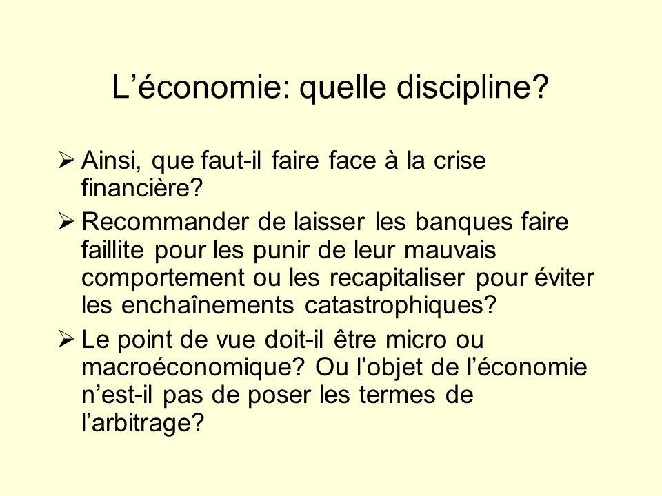 Léconomie: quelle discipline. Ainsi, que faut-il faire face à la crise financière.