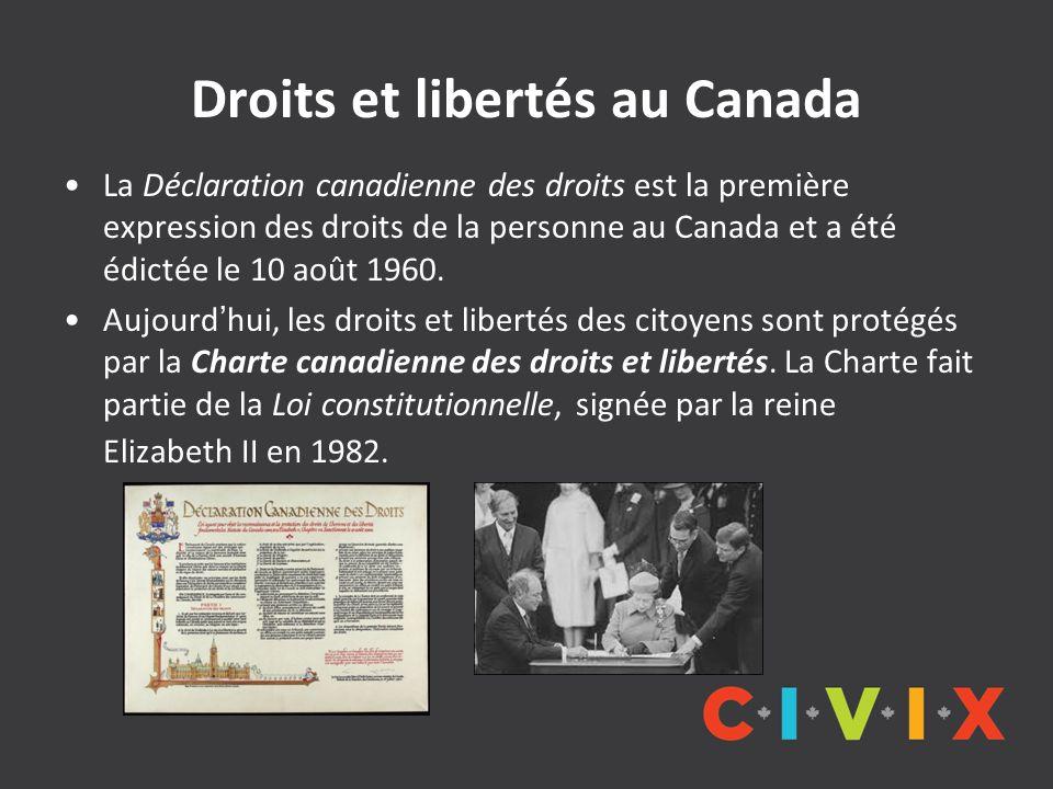 Droits et libertés au Canada La Déclaration canadienne des droits est la première expression des droits de la personne au Canada et a été édictée le 1