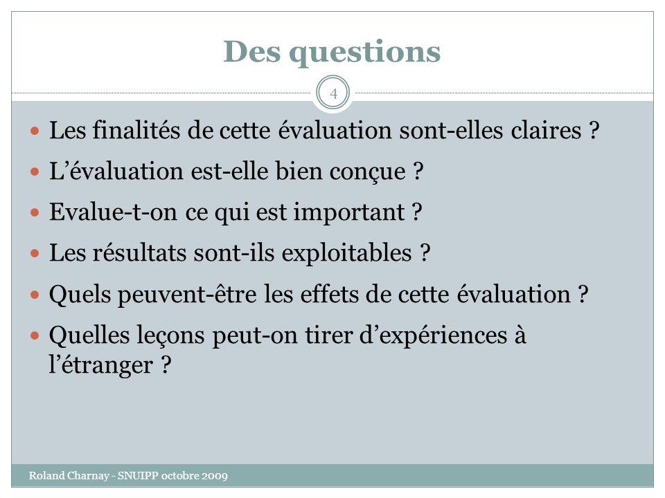 Des questions Roland Charnay - SNUIPP octobre 2009 4 Les finalités de cette évaluation sont-elles claires .