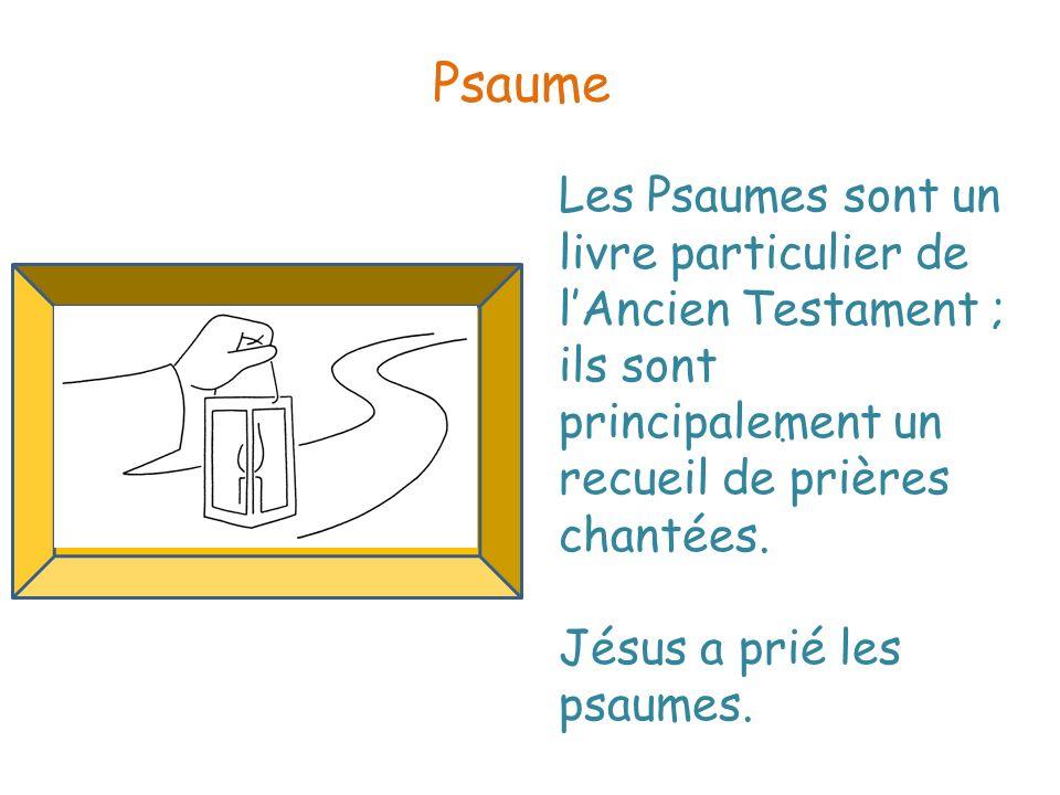 . Psaume Les Psaumes sont un livre particulier de lAncien Testament ; ils sont principalement un recueil de prières chantées. Jésus a prié les psaumes