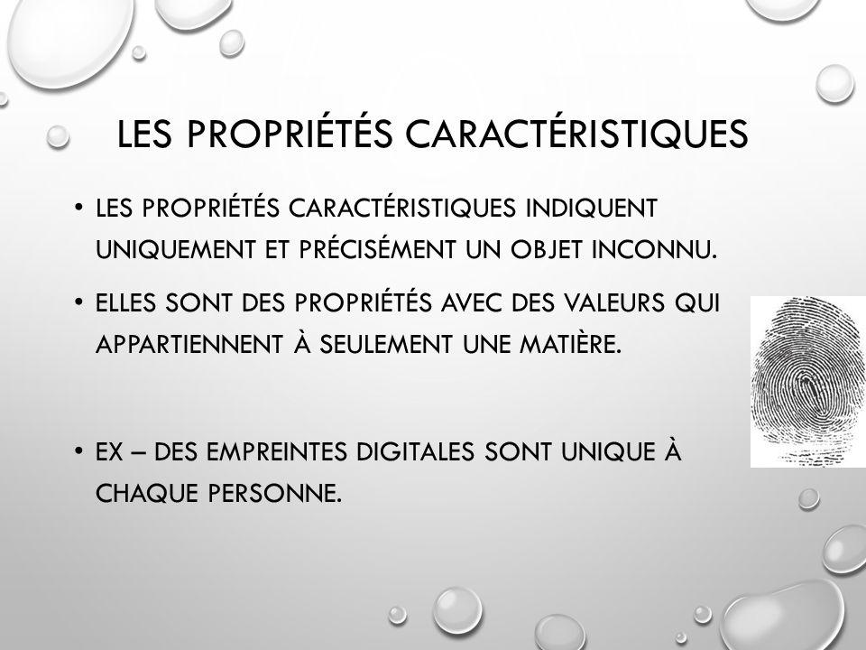 LES PROPRIÉTÉS NON-CARACTÉRISTIQUE DE LA MATIÈRE: