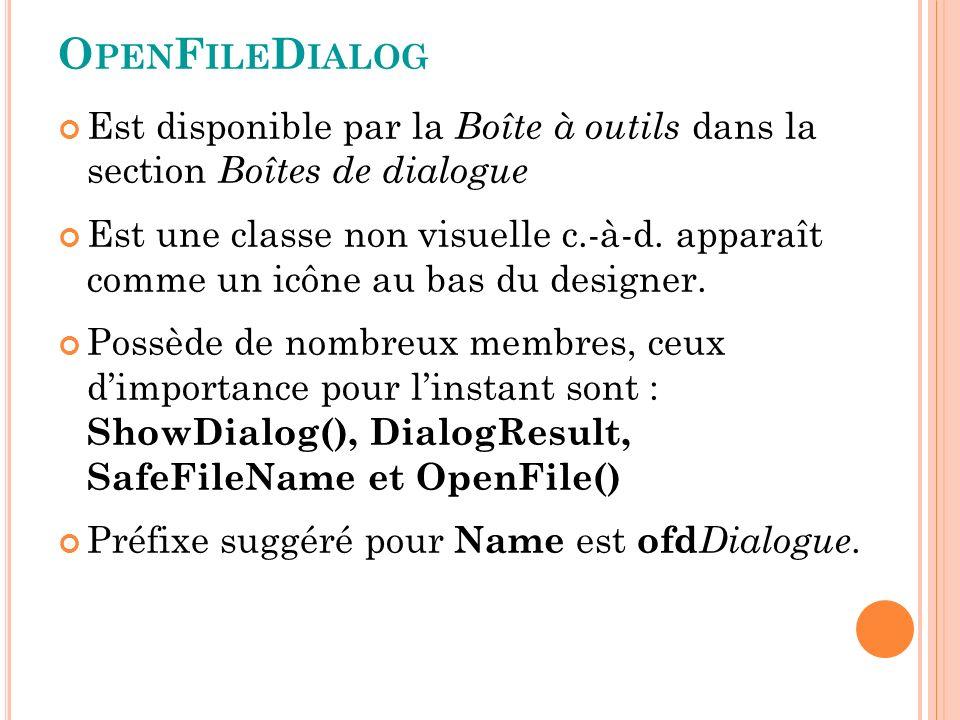 O PEN F ILE D IALOG Est disponible par la Boîte à outils dans la section Boîtes de dialogue Est une classe non visuelle c.-à-d.