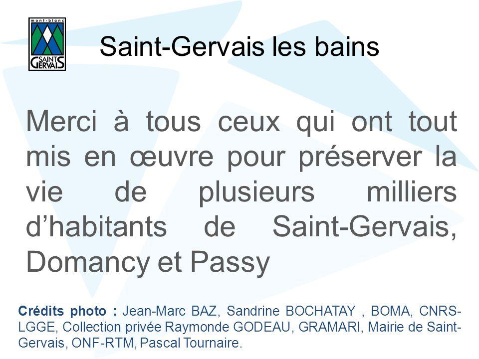 Saint-Gervais les bains Merci à tous ceux qui ont tout mis en œuvre pour préserver la vie de plusieurs milliers dhabitants de Saint-Gervais, Domancy e