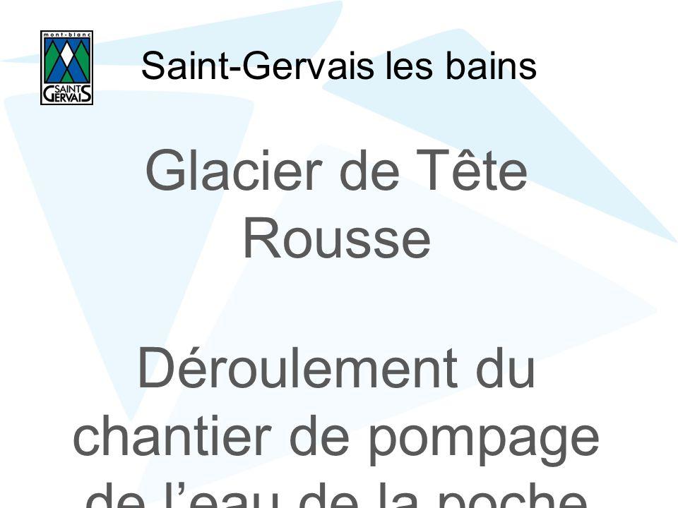 Saint-Gervais les bains Glacier de Tête Rousse Déroulement du chantier de pompage de leau de la poche