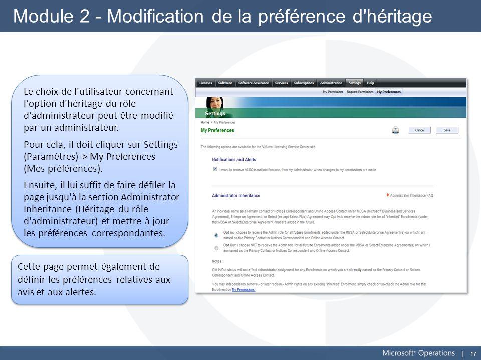 17 Module 2 - Modification de la préférence d'héritage Le choix de l'utilisateur concernant l'option d'héritage du rôle d'administrateur peut être mod