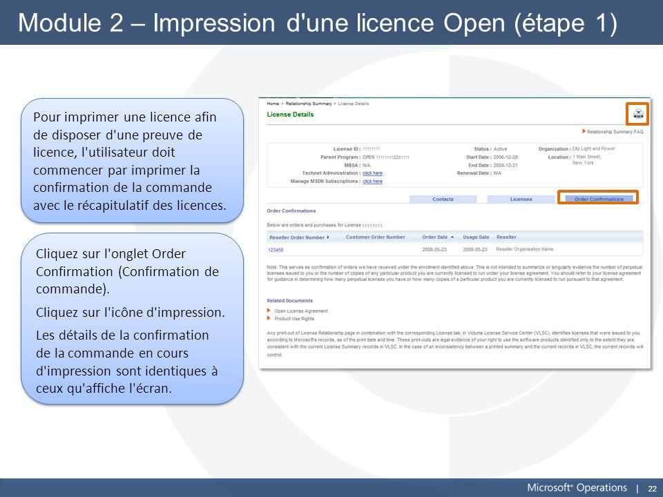 22 Module 2 – Impression d'une licence Open (étape 1) Pour imprimer une licence afin de disposer d'une preuve de licence, l'utilisateur doit commencer