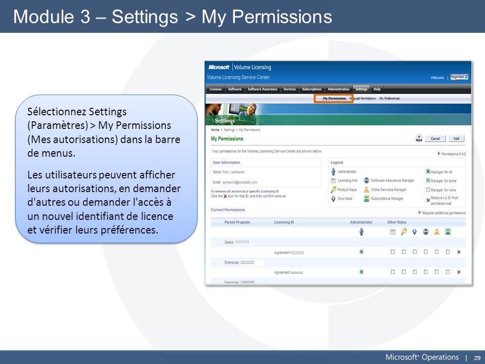 29 Module 3 – Settings > My Permissions Sélectionnez Settings (Paramètres) > My Permissions (Mes autorisations) dans la barre de menus. Les utilisateu