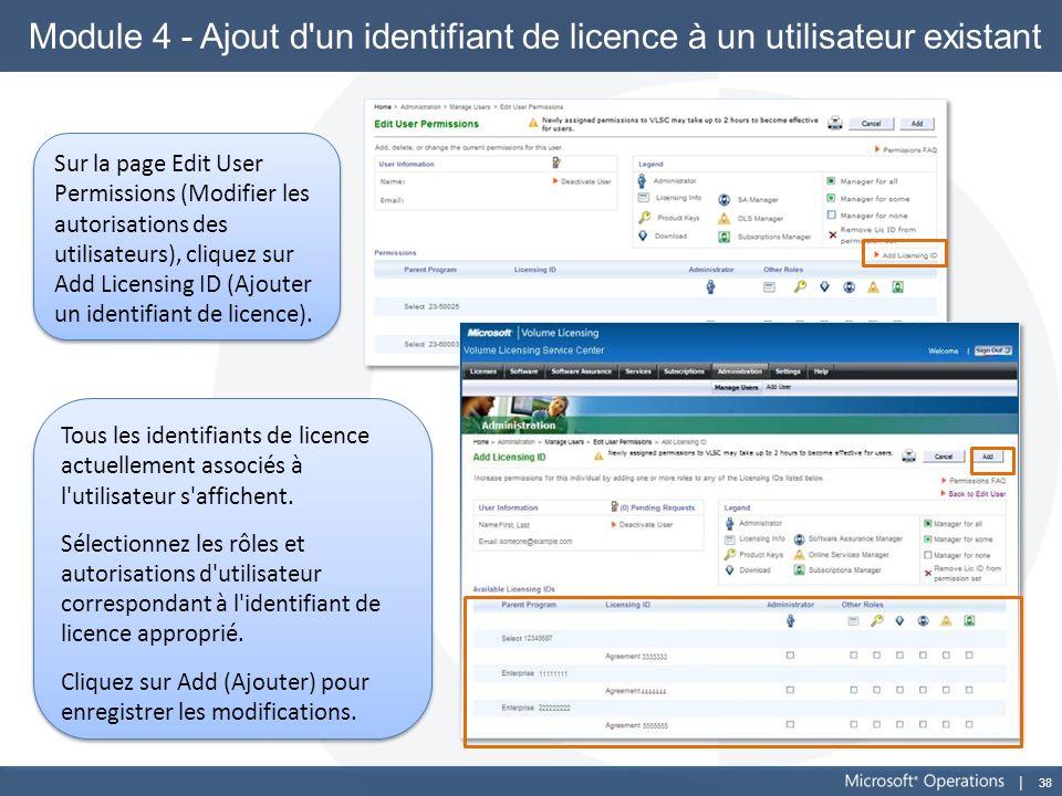 38 Module 4 - Ajout d'un identifiant de licence à un utilisateur existant Sur la page Edit User Permissions (Modifier les autorisations des utilisateu