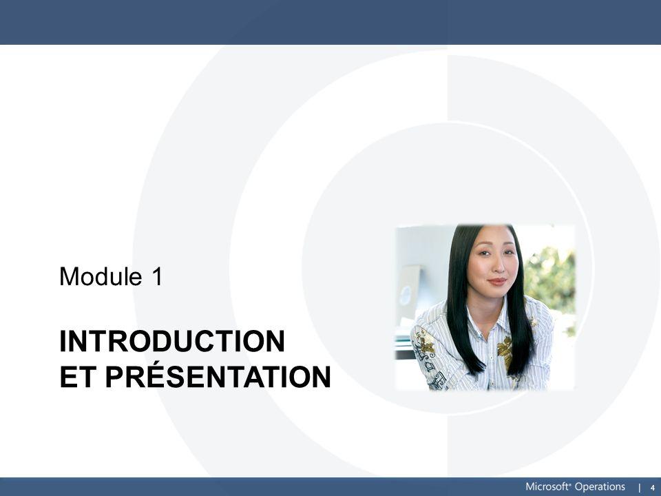 4 INTRODUCTION ET PRÉSENTATION Module 1
