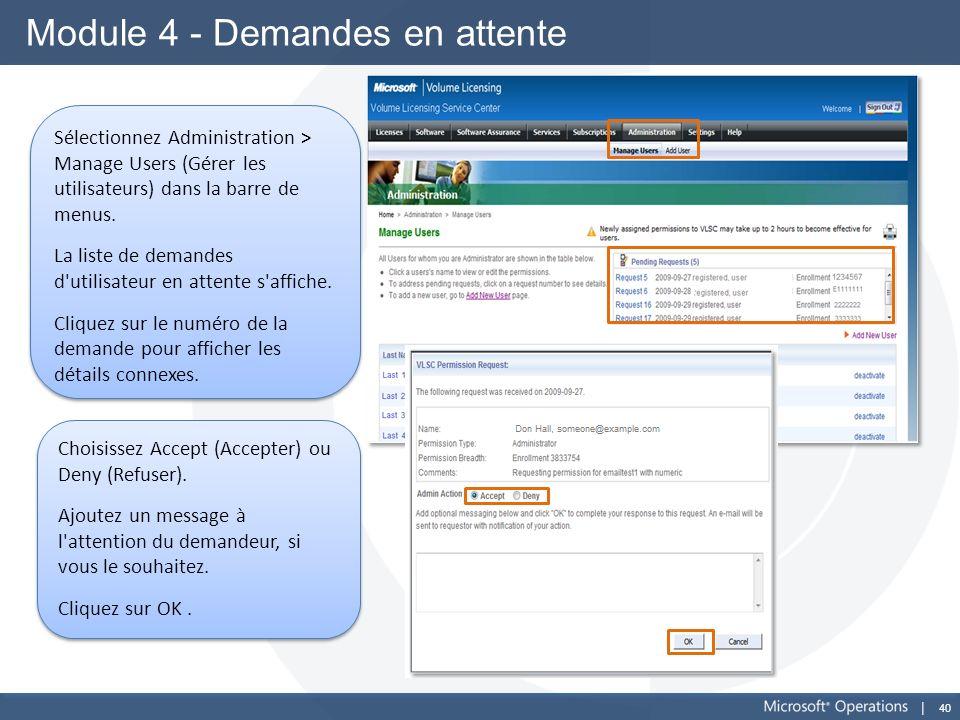40 Module 4 - Demandes en attente Sélectionnez Administration > Manage Users (Gérer les utilisateurs) dans la barre de menus. La liste de demandes d'u