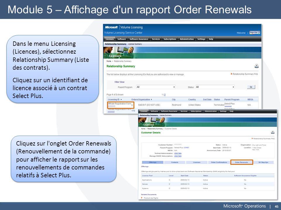 45 Module 5 – Affichage d'un rapport Order Renewals Dans le menu Licensing (Licences), sélectionnez Relationship Summary (Liste des contrats). Cliquez