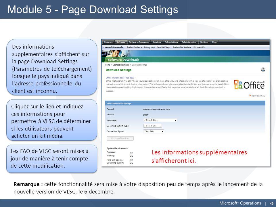 49 Module 5 - Page Download Settings Des informations supplémentaires s'affichent sur la page Download Settings (Paramètres de téléchargement) lorsque