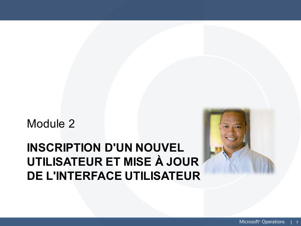 7 INSCRIPTION D'UN NOUVEL UTILISATEUR ET MISE À JOUR DE L'INTERFACE UTILISATEUR Module 2