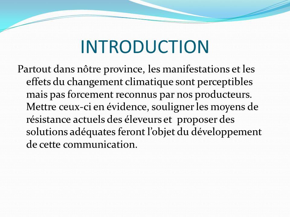 INTRODUCTION Partout dans nôtre province, les manifestations et les effets du changement climatique sont perceptibles mais pas forcement reconnus par