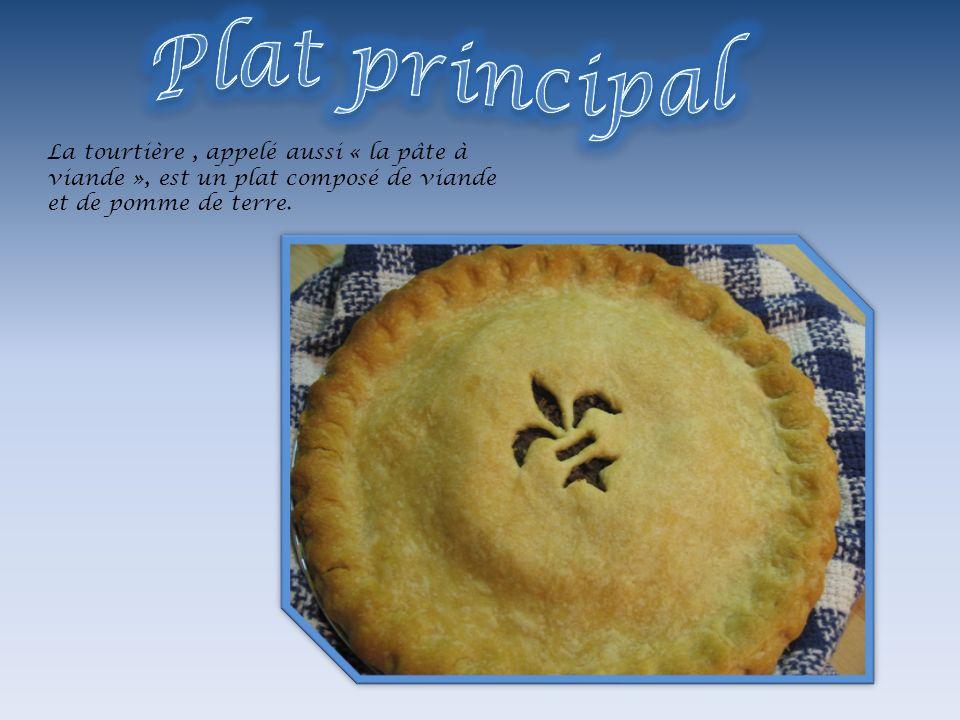 La tourtière, appelé aussi « la pâte à viande », est un plat composé de viande et de pomme de terre.