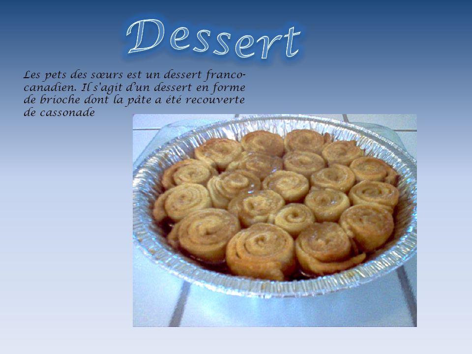 Les pets des sœurs est un dessert franco- canadien. Il s'agit dun dessert en forme de brioche dont la pâte a été recouverte de cassonade