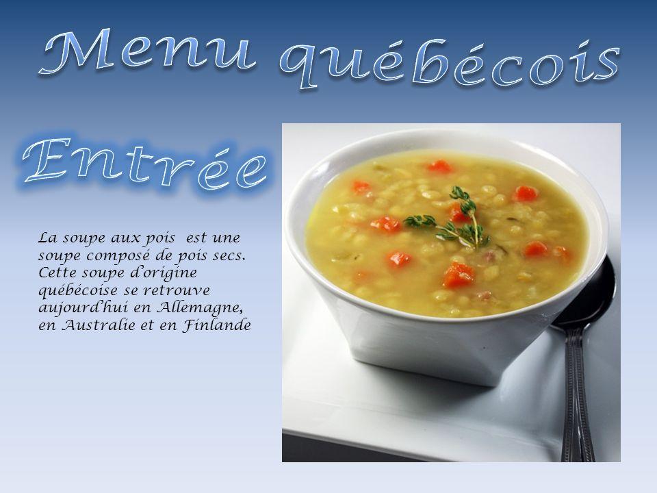 La soupe aux pois est une soupe composé de pois secs. Cette soupe dorigine québécoise se retrouve aujourdhui en Allemagne, en Australie et en Finlande
