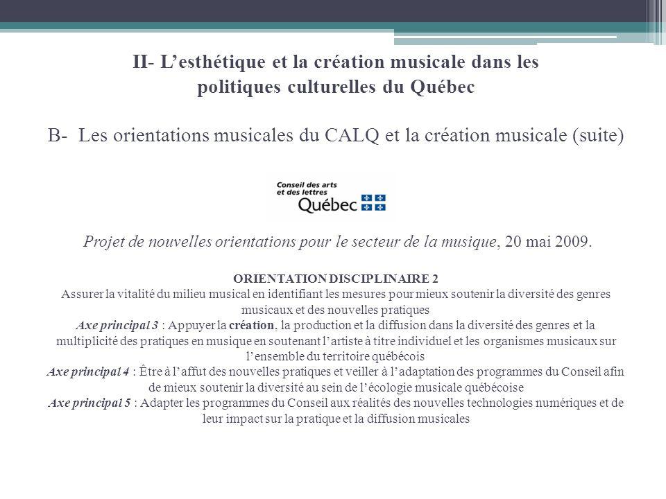 II- Lesthétique et la création musicale dans les politiques culturelles du Québec B- Les orientations musicales du CALQ et la création musicale (suite