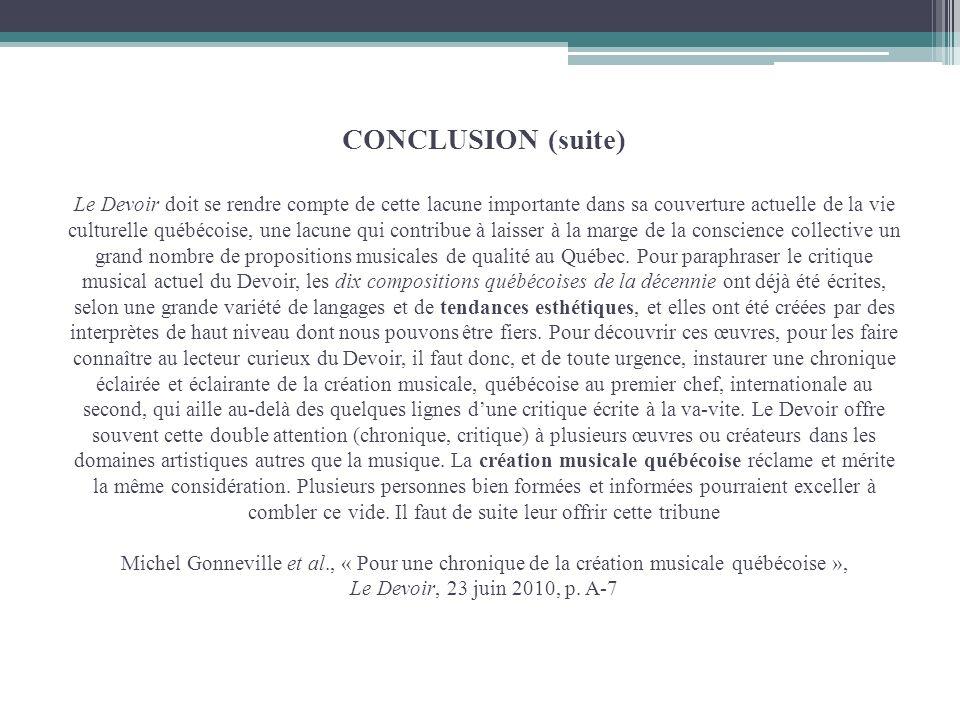 CONCLUSION (suite) Le Devoir doit se rendre compte de cette lacune importante dans sa couverture actuelle de la vie culturelle québécoise, une lacune