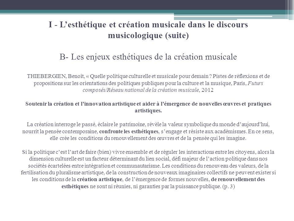 I - Lesthétique et création musicale dans le discours musicologique (suite) B- Les enjeux esthétiques de la création musicale THIEBERGIEN, Benoît, « Q