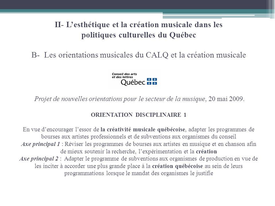 II- Lesthétique et la création musicale dans les politiques culturelles du Québec B- Les orientations musicales du CALQ et la création musicale Projet