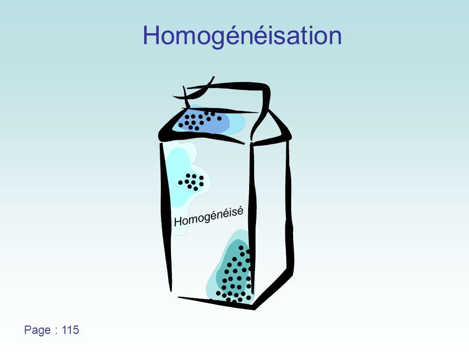 Homogénéisation Pasteurisation / haute UHT/UP : ultra haute température/upérisation