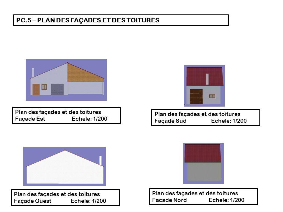 PC.5 – PLAN DES FAÇADES ET DES TOITURES Plan des façades et des toitures Façade Est Echele: 1/200 Plan des façades et des toitures Façade Sud Echele: