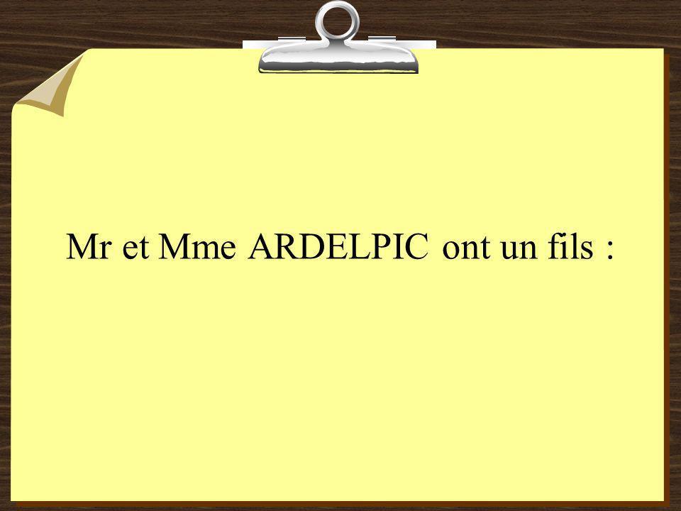 Mr et Mme ARDELPIC ont un fils :