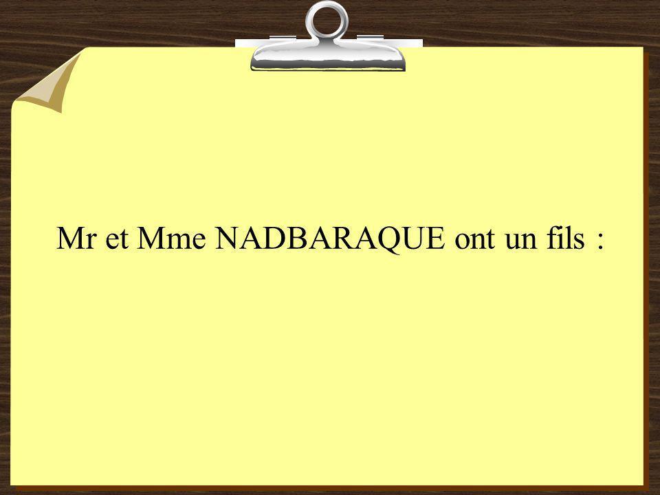 Mr et Mme NADBARAQUE ont un fils :