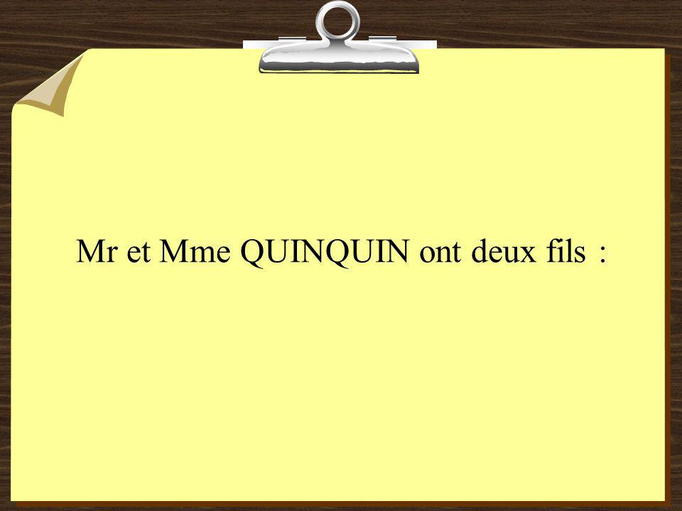 Mr et Mme QUINQUIN ont deux fils :