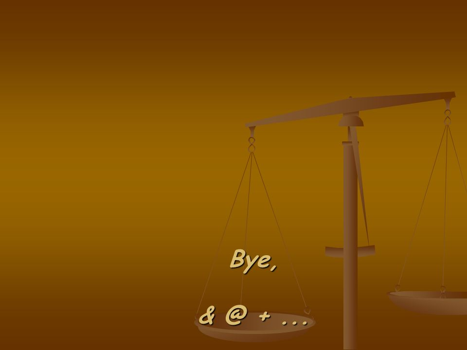Bye, & @ +... Bye, & @ +...