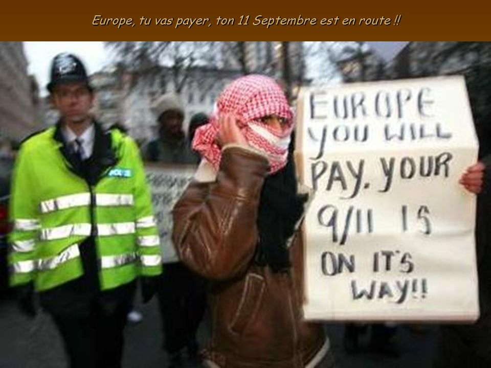 Europe, tu vas payer, ton 11 Septembre est en route !!